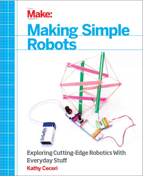 Making Simple Robots - Exploring Cutting-Edge Robotics with Everyday Stuff